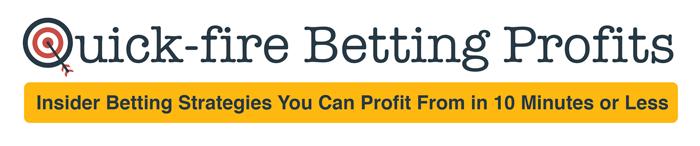 Quick-fire Betting Profits